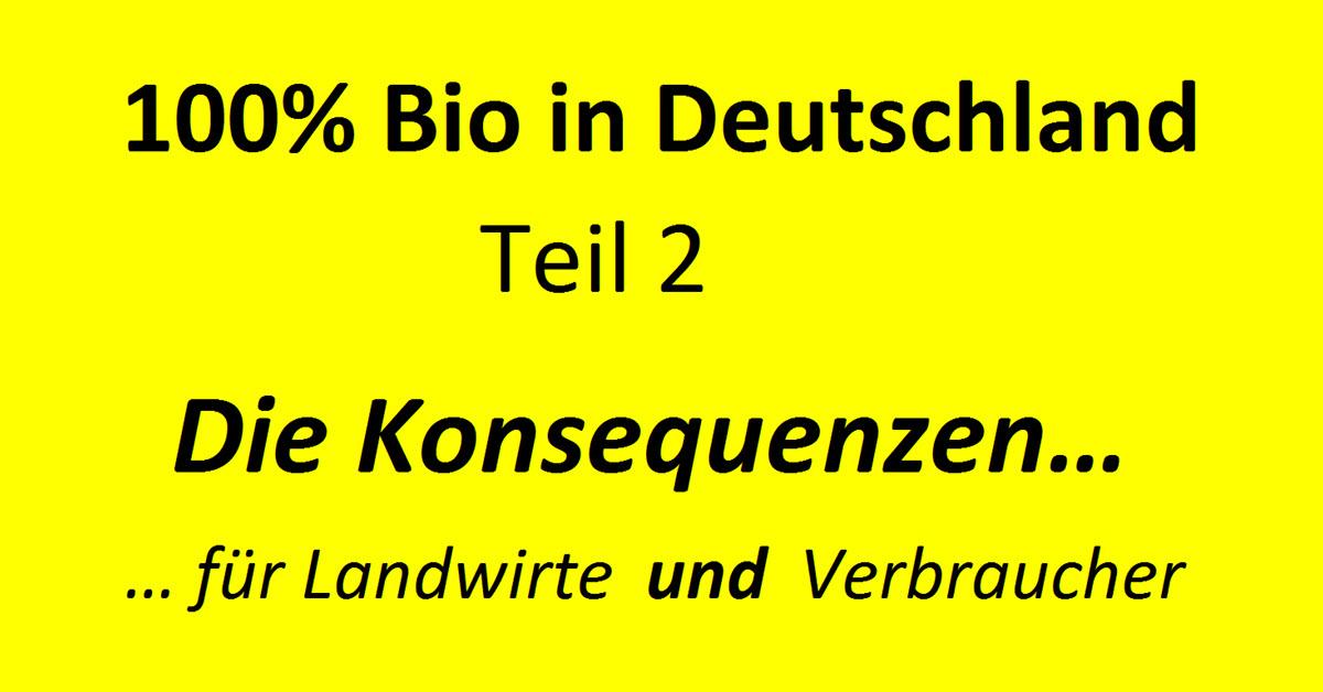 100 bio in deutschland teil 2 die konsequenzen bauer